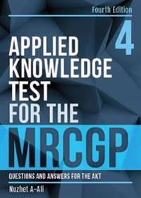 Applied knowledge test for the mrcgp, fourth edition - questions and answer