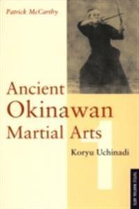 Ancient Okinawan Martial Arts Volume 1