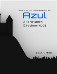 Azul and the Forbidden Techno-mods