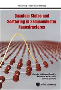 Quantum States and Scattering in Semiconductor Nanostructures