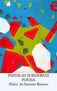 Papoilas Submersas: Poesia