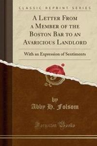 A Letter from a Member of the Boston Bar to an Avaricious Landlord