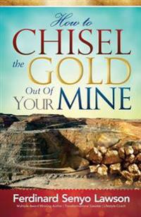 How to Chisel the Gold Out of Your Mine