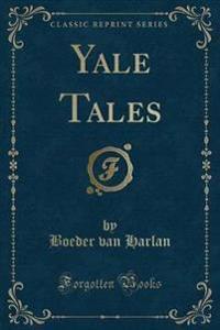 Yale Tales (Classic Reprint)