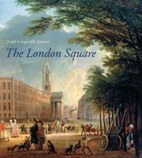 The London Square: Gardens in the Midst of Town