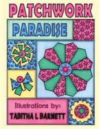 Patchwork Paradise: A Patchwork Inspired Adult Coloring Book