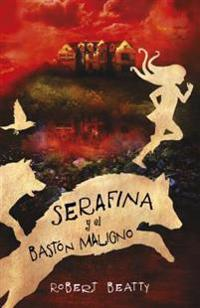 Serafina y El Bastan Maligno / Serafina and the Twisted Staff (Serafina, Book 2)