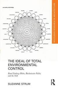 The Ideal of Total Environmental Control: Knud Lonberg-Holm, Buckminster Fuller, and the Ssa