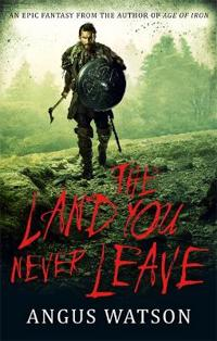 Land you never leave - west of west, book 2