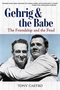 Gehrig and the Babe: The Friendship and the Feud