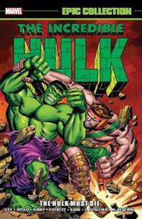 Incredible Hulk Epic Collection: The Hulk Must Die