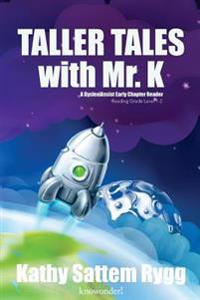 Taller Tales with Mr. K (a Dyslexiassist Reader)
