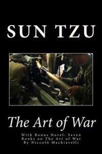 The Art of War: With Bonus Novel: Seven Books on the Art of War
