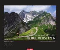 Messner, R: Berge versetzen - Kalender 2018