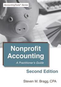Nonprofit Accounting: Second Edition: A Practitioner's Guide