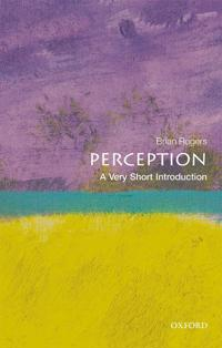 Perception: A Very Short Introduction
