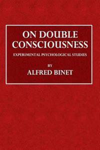 On Double Consciousness: Experimental Psychological Studies