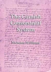 The Cornish Consonantal System