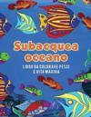 Oceano Subacquea Libro Da Colorare Pesci E Vita Marina