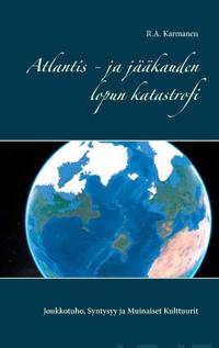 Atlantis - ja jääkauden lopun katastrofi