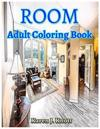 Room Coloring Book for Adults Relaxation Meditation Blessing: Sketches Coloring Book