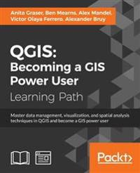 QGIS: Becoming a GIS Power User - Anita Graser - bøker(9781788299725