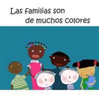 Las Familias Son de Muchos Colores