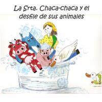 La Srta. Chaca-Chaca y El Desfile de Sus Animales