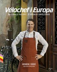 Vélochef i Europa, 80 lokala recept 17 episka cykelturer