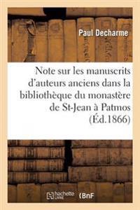 Note Sur Les Manuscrits d'Auteurs Anciens Qui Se Trouvent Dans La Biblioth�que Du Monast�re