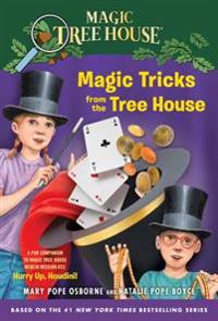 Magic Tricks from the Tree House: A Fun Companion to Magic Tree House #50: Hurry Up, Houdini!