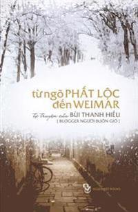 Tu Ngo Phat Loc Den Weimar: Tu Truyen Cua Nguoi Buon Gio