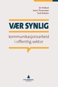 Vær synlig - Siri Wolland, Karen Thommesen, Turid Årsheim | Ridgeroadrun.org