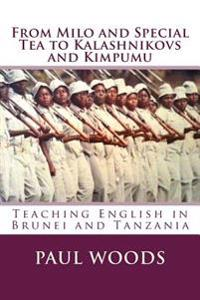 From Milo and Special Tea to Kalashnikovs and Kimpumu: Teaching English in Brunei and Tanzania