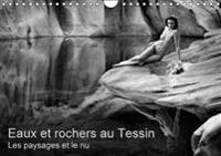 Eaux Et Rochers Au Tessin - Les Paysages Et Le Nu 2018