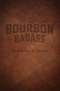 Bourbon Badass Training Manual