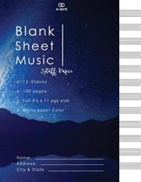 Blank Sheet Music Staff Paper: 100 Pages of Blank Music Writing Paper, with 12 Staves Manuscript Paper Each Pages Staff Paper Musicians Notebook Amaz