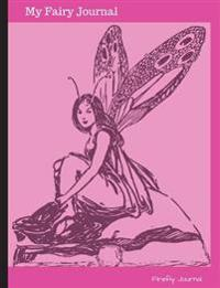 My Fairy Journal: Diary, Notebook, 100 Lined Journal Pages with Beautiful Swirly Boarders