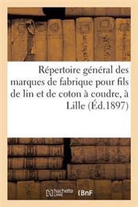 Repertoire General Des Marques de Fabrique Pour Fils de Lin Et de Coton a Coudre, Deposees a