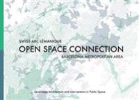 Open Space Connection: Swiss ARC Lemanique & Barcelona Metropolitan Area