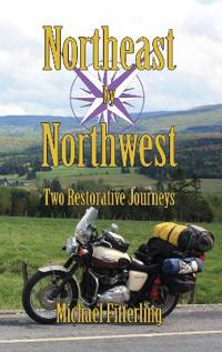 Northeast by Northwest: Two Restorative Journeys