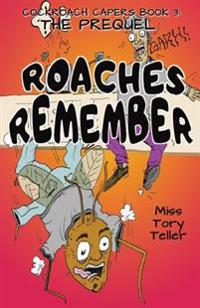 The Prequel Roaches Remember