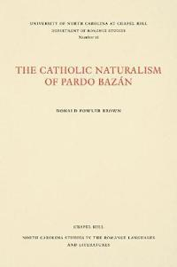 The Catholic Naturalism of Pardo Bazan