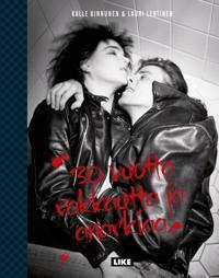 30 vuotta Rakkautta ja anarkiaa