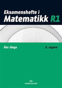 Eksamenshefte i matematikk R1 - Åke Jünge | Inprintwriters.org