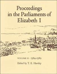 Proceedings in the Parliaments of Elizabeth I, Vol. 2 1585-1589