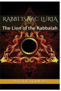 Rabbi Isaac Luria: The Lion of the Kabbalah
