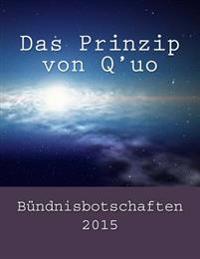 Das Prinzip Von Q'Uo: Bündnisbotschaften 2015