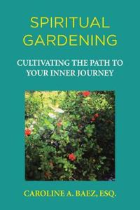 Spiritual Gardening: Cultivating the Path to Your Inner Journey