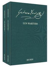 Les Martyrs - Opera in Quattro Atti Critical Edition Full Score, 2 Hardbound Editions W/Commentary: Subscriber Price Within a Subscription to the Seri